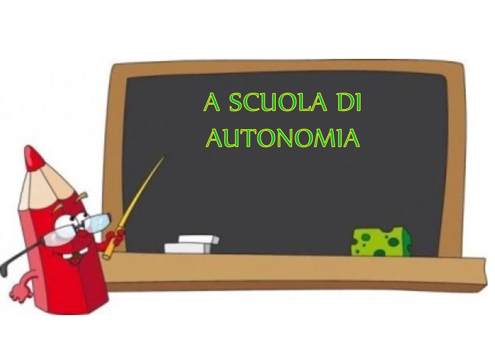 A SCUOLA DI AUTONOMIA